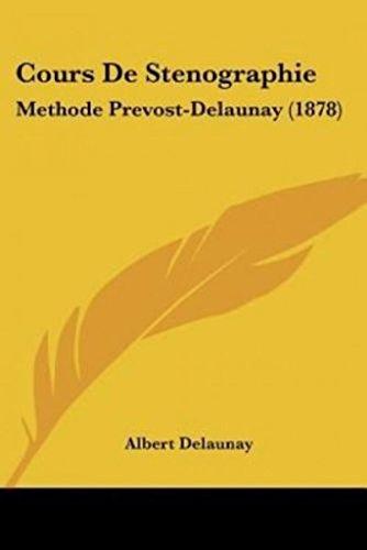 Cours de Stenographie: Methode Prevost-Delaunay (1878)