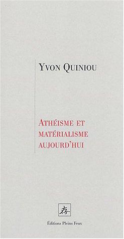 Athéisme et matérialisme aujourd'hui par Yvon Quiniou