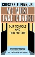 We Must Take Charge: Our Schools and Our Future