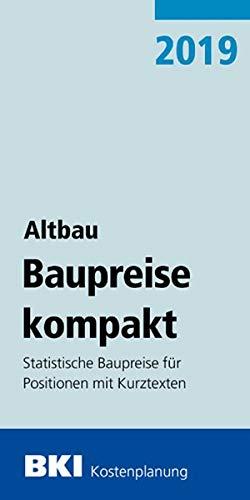 BKI Baupreise kompakt Altbau 2019: Statistische Baupreise für Positionen mit Kurztexten