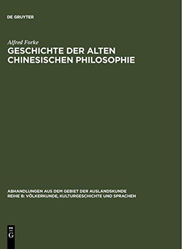 Geschichte der alten chinesischen Philosophie (Abhandlungen aus dem Gebiet der Auslandskunde / Reihe B: Völkerkunde, Kulturgeschichte und Sprachen)