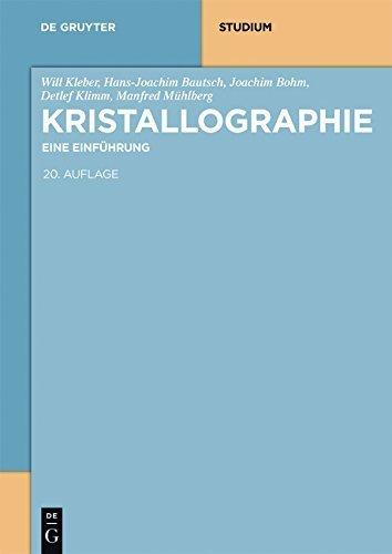 Kristallographie: Eine Einführung (De Gruyter Studium)