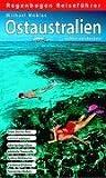 Ostaustralien selbst entdecken: Great Barrier Reef, Cairns / Cooktown, Alice Springs / Uluru, Adelaide / Townsville, Sydney / Melbourne, Canberra / Brisbane, Tasmanien / Hobart