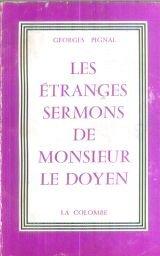 Georges Pignal. Les tranges sermons de Monsieur le Doyen