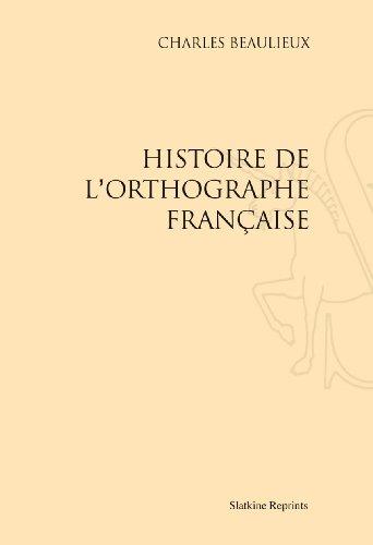 Histoire de l'orthographe française.
