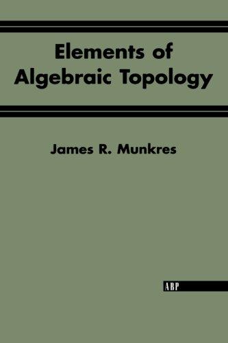 Elements Of Algebraic Topology por James R. Munkres