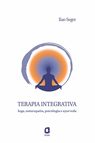 Terapia integrativa - ioga, naturopatia, psicologia e ayurveda