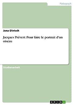 Jacques Prévert: Pour faire le portrait d'un oiseau