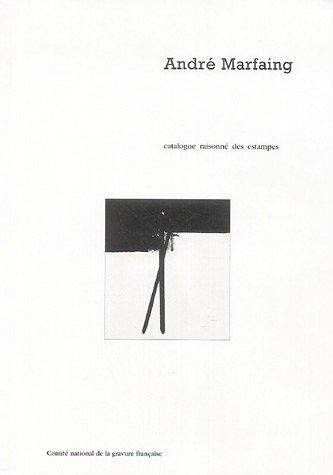 André Marfaing : Catalogue raisonné des estampes par Sophie Rosset Culleron