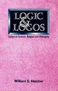 Logic and Logos: Essays on Science, Religion and Philosophy