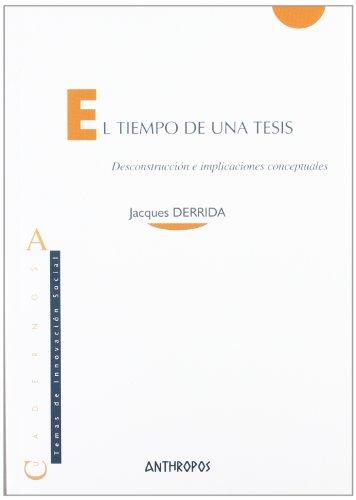 El Tiempo De Una Tesis (Cuadernos (anthropos))