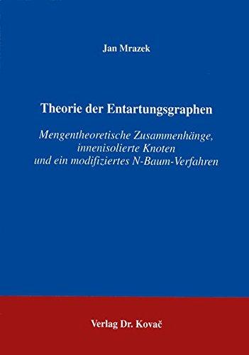Theorie der Entartungsgraphen . Mengentheoretische Zusammenhänge, innenisolierte Knoten und ein modifiziertes N-Baum-Verfahren