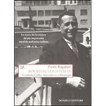 Rockefeller d'Italia. Gerolamo Gaslini imprenditore e filantropo (Saggi. Storia e scienze sociali)