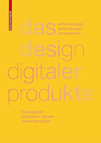 Das Design digitaler Produkte: Entwicklungen, Anwendungen, Perspektiven