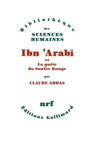 Ibn °ArabÅi ou la Quête du soufre rouge