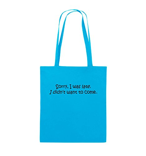 Comedy Bags - Sorry, I was late. I didn't want to come. - Jutebeutel - lange Henkel - 38x42cm - Farbe: Schwarz / Pink Hellblau / Schwarz