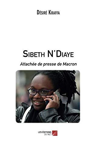Sibeth N'Diaye: Attachée de presse de Macron par Désiré Kraffa