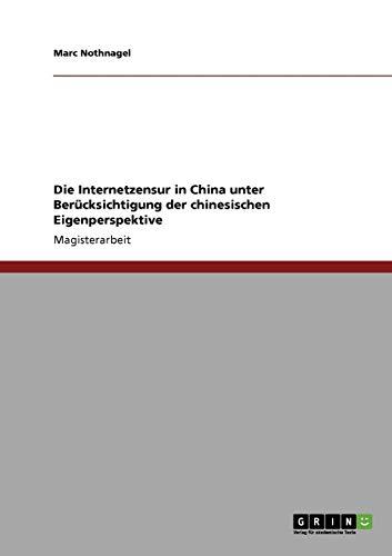 Die Internetzensur in China unter Berücksichtigung der chinesischen Eigenperspektive (Google Qq)