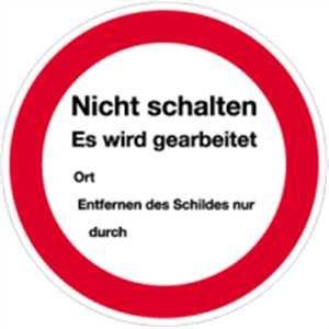 Schild Nicht schalten - Es wird gearbeitet Kunststoff 20 cm Ø (Verbotsschild, Schaltverbot, Textschild) wetterfest
