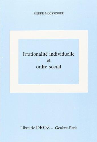Irrationalité individuelle et ordre social (Travaux de droit, déconomie, de sciences politiques, de sociologie et danthropologie)