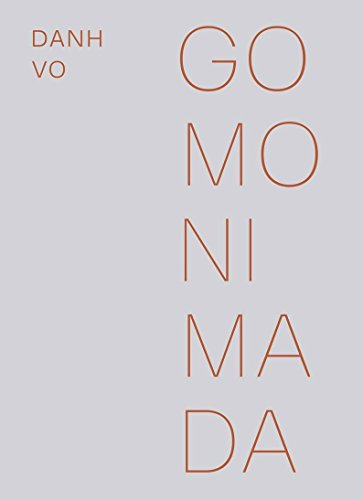 Danh Vo : Go Mo Ni Ma Da