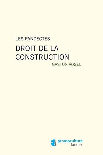 Livre gratuits en ligne Les Pandectes: Droit de la construction pdf epub