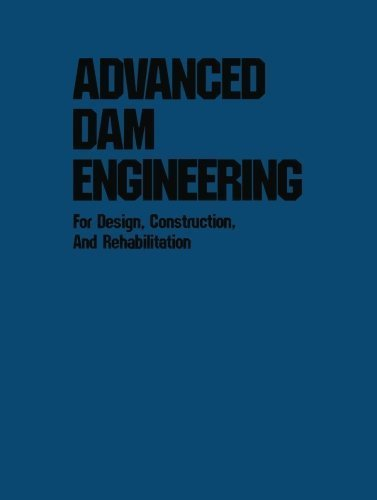 Advanced Dam Engineering for Design, Construction, and Rehabilitation 1988 edition by Jansen, R.B. (2013) Paperback