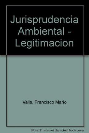 Jurisprudencia Ambiental - Legitimacion por Francisco Mario Valls