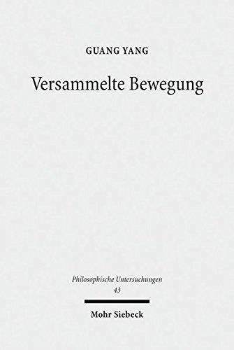 Versammelte Bewegung: Zu Heideggers Interpretation des Logos und der Dynamis bei Platon und Aristoteles (Philosophische Untersuchungen)