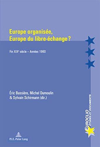 Europe Organisee, Europe du Libre-Echange: Fin XIX'e-Siecle - Annees 1960