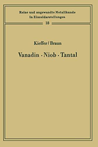 Vanadin, Niob, Tantal (Reine und angewandte Metallkunde in Einzeldarstellungen, Band 18)