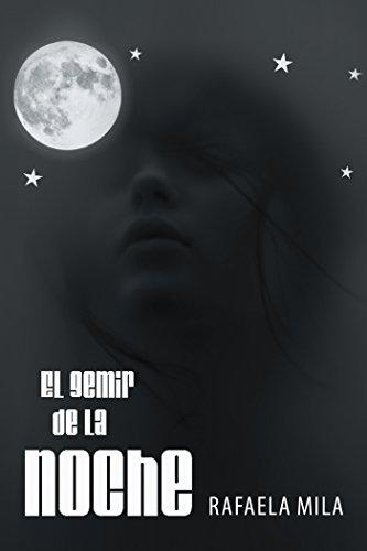 El Gemir De La Noche por Rafaela Mila