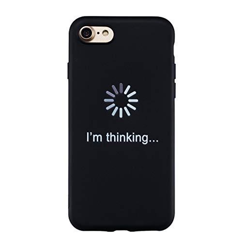 Yobby Hülle für iPhone 7,iPhone 8 Sprüche Lustig Schwarz Silikon Handyhülle Ultra Slim Weich Matt Schale TPU Gummi Leicht Kratzfest Schutzhülle-Zitat -
