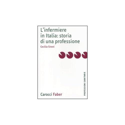 L'infermiere In Italia: Storia Di Una Professione