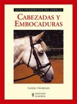 Descargar Libro Cabezadas y embocaduras (Guías fotográficas del caballo) de Carolyn Henderson