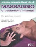 Massaggio e trattamenti manuali. Una guida passo per passo