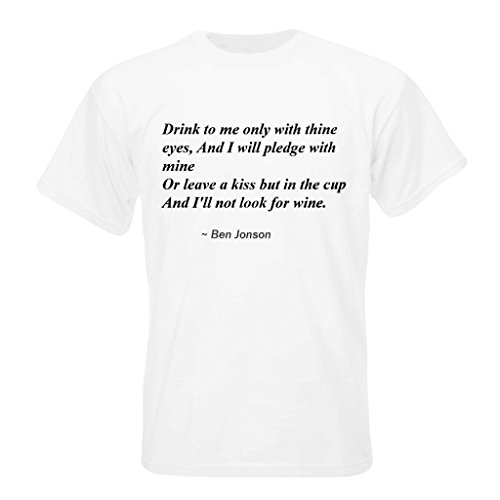 t-shirt-with-drink-to-me-only-with-thine-eyes-and-i-will-pledge-with-mine-or-leave-a-kiss-but-in-the