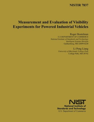 Measurement and Evaluation of Visibility Experiments for Powered Industrial Vehicles por U.S. Department of Commerce