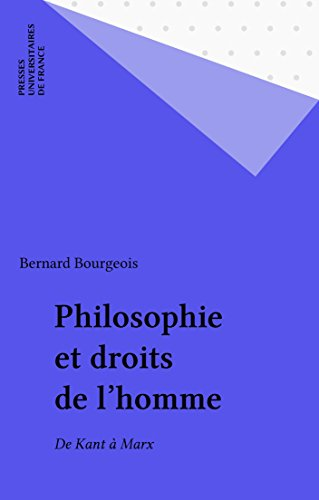 Philosophie et droits de l'homme: De Kant à Marx
