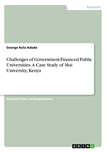 Challenges of Government-Financed Public Universities. A Case Study of Moi University, Kenya