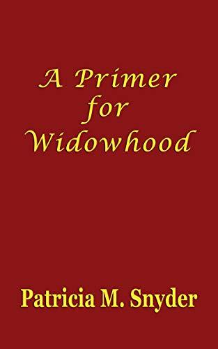 A Primer for Widowhood (English Edition) por Patricia Snyder