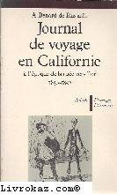 Journal de voyage en Californie à l'époque de la ruée vers l'or (1850-1852) par Albert Benard de Russailh