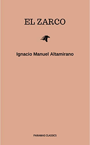 El Zarco por Ignacio Manuel Altamirano