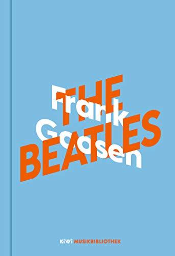 Frank Goosen über The Beatles (KiWi Musikbibliothek, Band 7)