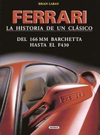 Ferrari : la historia de un clasico por Brian Laban