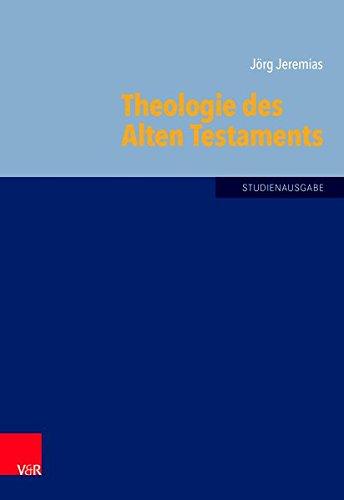 Theologie des Alten Testaments (Grundrisse zum Alten Testament) (Grundrisse zum Alten Testament / Das Alte Testament Deutsch, Ergänzungsreihe, Band 6)