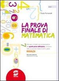 La prova finale di matematica. Per la Scuola media