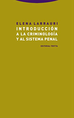 Introducción a la criminología y al sistema penal (Estructuras y procesos. Derecho)
