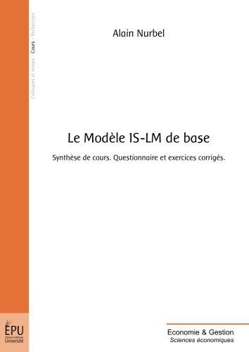 Le modèle IS-LM de base : Synthèse de cours, questionnaire et exercices corrigés