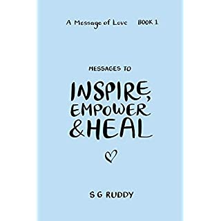 Messages To Inspire, Empower & Heal (A Message Of Love - Book 1)